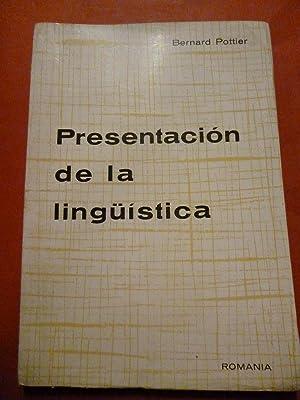 Presentación de la Lingüística. Fundamentos de una: Pottier, Bernard.