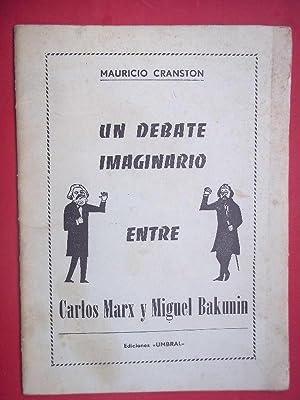 UN DEBATE IMAGINARIO ENTRE CARLOS MARX Y: Cranston, Mauricio.