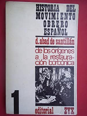 HISTORIA DEL MOVIMIENTO OBRERO ESPAÑOL. 1. Desde: Abad de Santillán,