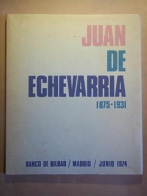 Juan de Echevarría 1875 - 1931.