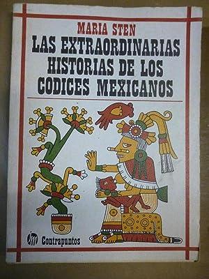 Las Extraordinarias Historias de los Códices Mexicanos.: Sten, María.