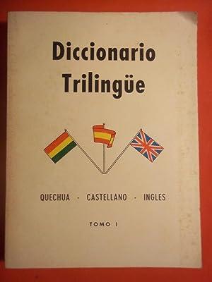 Diccionario Trilingüe. Quechua - Castellano - Inglés.