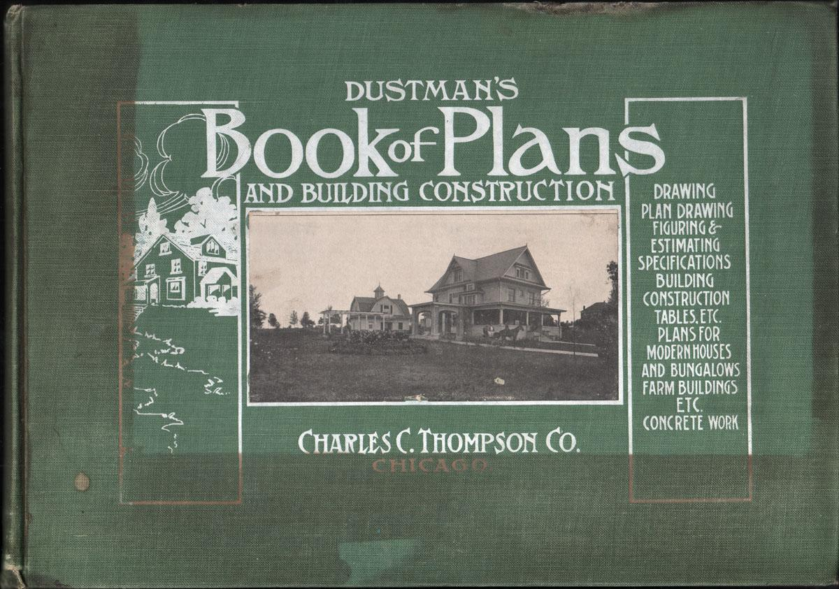 Dustman's Book of Plans and Building ... on home business plans, home plumbing plans, home garage plans, home floor plans elevation sustainable, funeral home plans, home design plans, home foundation plans, home additions plans, home architect plans, home electrical plans, home hardware building plans, home landscaping plans, home roof plans, home furniture plans, carolina home plans, 10000 square foot home plans, home build plans,