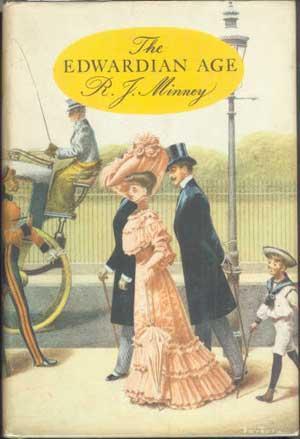 THE EDWARDIAN AGE: Minney, R.J.