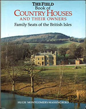 THE FIELD BOOK OF COUNTRY HOUSES AND THEIR OWNERS: Family Seats of the British Isles: ...