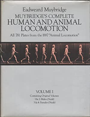 Muybridge's Complete Human and Animal Locomotion: All 781 Plates from the 1887 Animal Locomotion ...