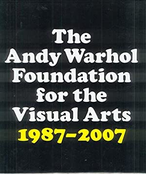 The Andy Warhol Foundation for the Visual Arts 20-Year Report 1987-2007