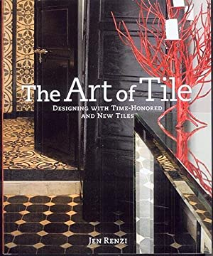 THE ART OF THE TILE: Designing With Time-Honored and New Tiles