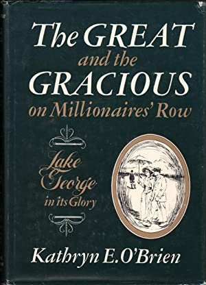 THE GREAT AND THE GRACIOUS ON MILLIONAIRES': O'Brien, Kathryn E.
