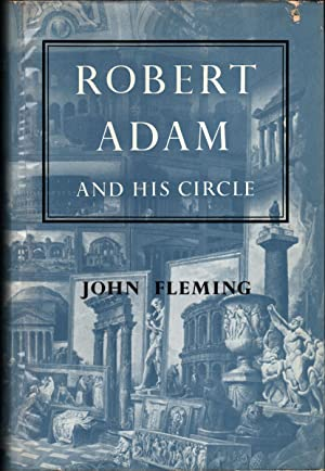 ROBERT ADAM and his Circle in Edinburgh and Rome