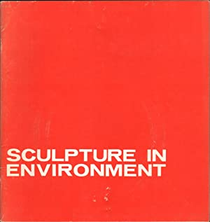 Sculpture in Environment; [catalogue of an exhibition] Oct. 1-31, 1967: Sandler, Irving. Foreword ...