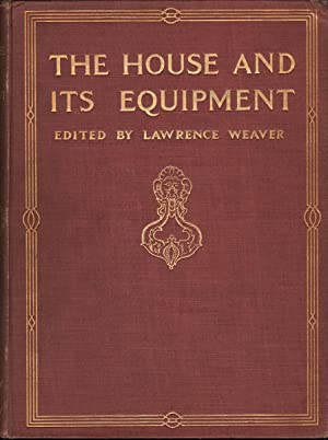 THE HOUSE AND ITS EQUIPMENT: Weaver, Lawrence, ed.