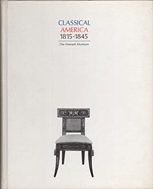 CLASSICAL AMERICA 1815-1845: An Exhibition at The: Tracy, Berry B.