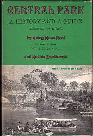 CENTRAL PARK: A History and a Guide: Reed, Henry Hope