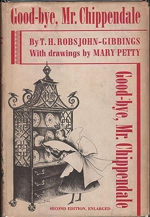 GOOD-BYE, MR. CHIPPENDALE: Robsjohn-Gibbings, T.H. [Signed]