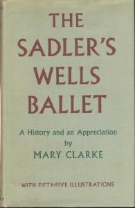 THE SADLER'S WELLS BALLET : A History and Appreciation