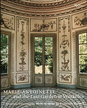 MARIE-ANTOINETTE and the Last Garden at Versailles: Duvernois, Christian