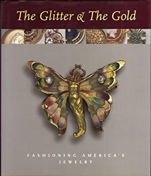 THE GLITTER & THE GOLD: Fashioning America's: Dietz, Ulysses Grant;