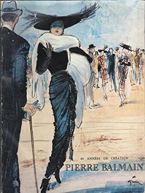 Pierre Balmain, 40 annees de Creation: Garnier, Guillaume &