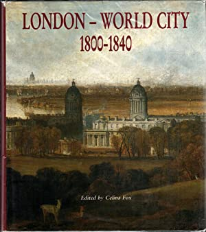 London - World City : 1800-1840 [John Russell's copy]
