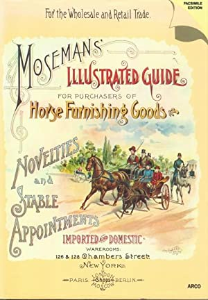 MOSEMANS' ILLUSTRATED GUIDE For Purchasers of Horse: C.M. Moseman and
