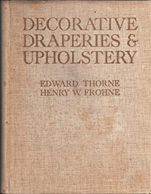 Decorative Draperies & Upholstery: Thorne, Edward &