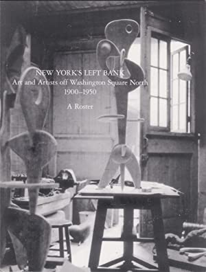 NEW YORK'S LEFT BANK: Art and Artists Off Washington Square North, 1900-1950; a Roster