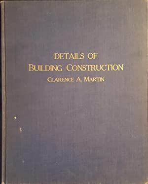 Details of Building Construction: Martin, Clarence A.