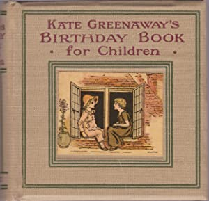 Kate Greenaway's Birthday Book for Children: with Verses by Mrs. Sale Barker