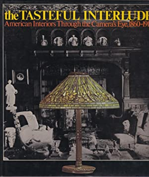 The Tasteful Interlude: American Interiors Through the Camera's Eye, 1860-1917