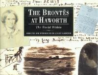 THE BRONTES AT HAWORTH : The World Within