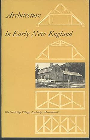 ARCHITECTURE IN EARLY NEW ENGLAND: Cummings, Abbott Lowell