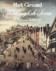 THE ENGLISH TOWN : A History of Urban Life