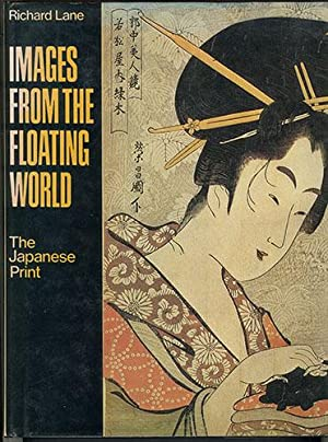 IMAGES FROM THE FLOATING WORLD: The Japanese Print