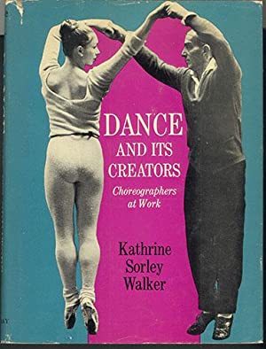 DANCE AND ITS CREATORS: Choreographers at Work