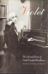 VIOLET: The Life and Loves of Violet Gordon Woodhouse