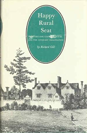 HAPPY RURAL SEAT The English Country House and the Literary Imagination: Gill, Richard