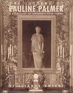 THE LETTERS OF PAULINE PALMER: A Great Lady of Chicago's First Family