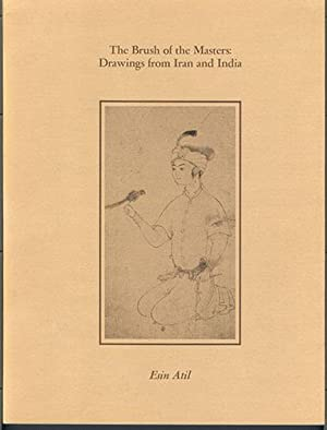 THE BRUSH OF THE MASTERS: Drawings from Iran and India