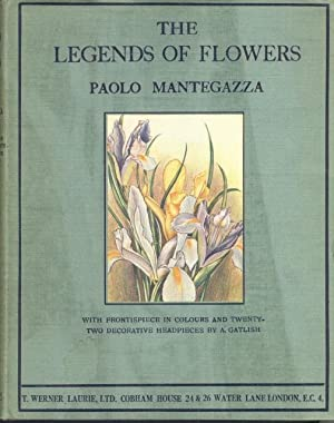 THE LEGENDS OF FLOWERS: Kennedy, Mrs. Alexander & Paolo Mantegazza