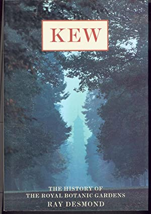 KEW: The History of the Royal Botanic Gardens