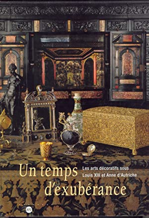 UN TEMPS D'EXUBERANCE: Les Arts Decoratifs Sous: Alcouffe, Daniel