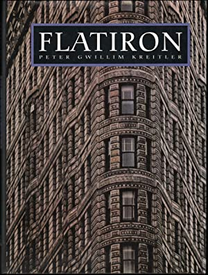 FLATIRON: A Photographic History of the World's First Steel Frame Skyscraper 1901-1990
