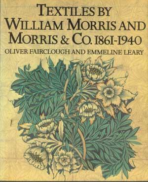 TEXTILES BY WILLIAM MORRIS and Morris & Co., 1861-1940