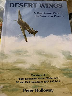 Desert Wings: A Hurricane Pilot in the: Peter Adrian Holloway