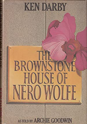 The Brownstone House of Nero Wolfe (SIGNED): Darby, Ken