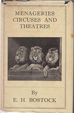 Menageries Circuses and Theatres: Bostock, E. H.