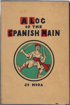 A Log of the Spanish Main: A: Mora, Jo