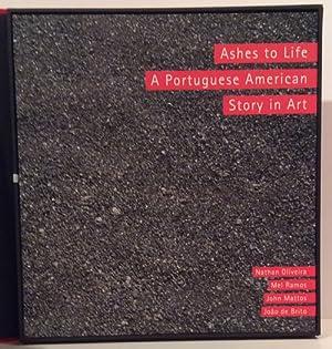 Ashes to Life: a Portuguese American Story in Art; Nathan Oliveira, Mel Ramos, John Mattos & ...
