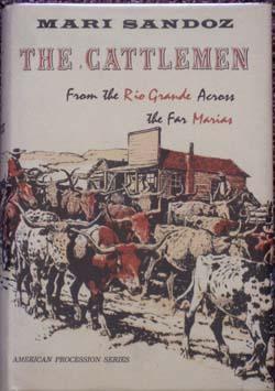 The Cattlemen: From the Rio Grande Across the Far Marias: Sandoz, Mari